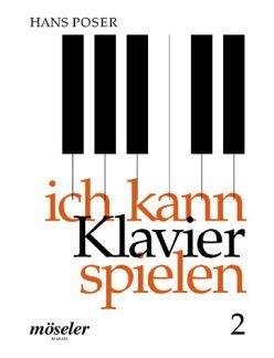 ICH KANN KLAVIER SPIELEN 2 - arrangiert für Klavier [Noten / Sheetmusic] Komponist: POSER HANS