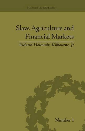 slave-agriculture-and-financial-markets-in-antebellum-america-the-bank-of-the-united-states-in-missi