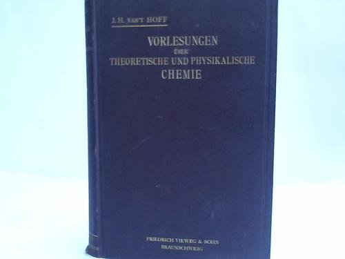 Vorlesungen über theoretische und physikalische Chemie. 2 Bände in einem