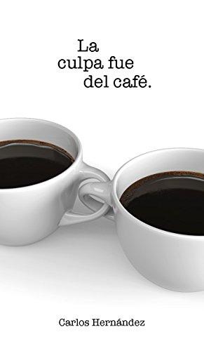 La culpa fue del café