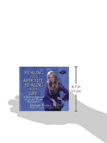 Healing Your Appetite, Healing Your Life: A Spiritual Approach to Life and Weight Management