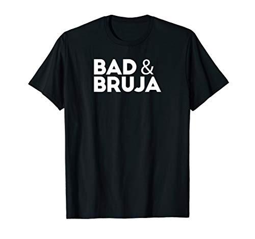 Bad & Bruja Shirt Latina Hispanisch Lustig Kostüme Ideen T-Shirt