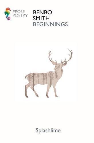 Beginnings: Selected Prose Poetry