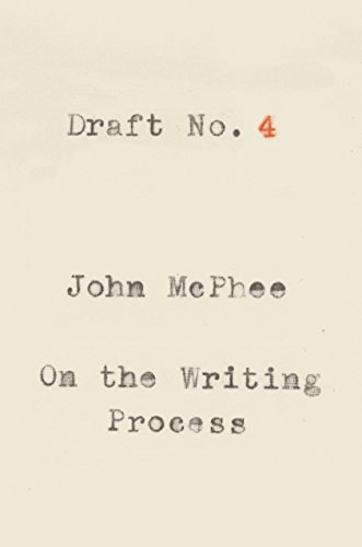 Draft No. 4 por John Mcphee