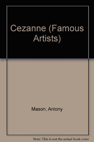 Cezanne (Famous Artists) by Antony Mason (2001-10-25)