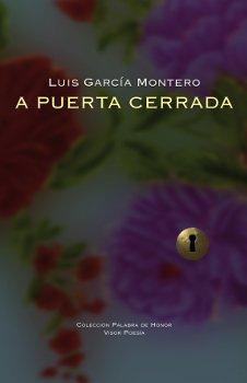 A puerta cerrada (Palabra de Honor) por Luís García Montero