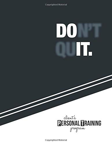 Don't Quit - Client's Personal Training Program: Personal Trainers: A Book for Planning, Periodisation and Monitoring your Client's Training Progress por Creative Worx Ltd