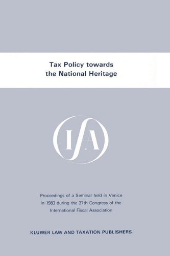 Ifa Tax Policy Towards National Heritage: Conference Proceedings (IFA congress seminar series) by Intl Fiscal Association (1984-04-26)