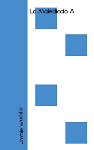 La Maledicció A (Catalan Edition) por Jimmie Wachter