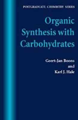 Organic Synthesis with Carbohydrates (Postgraduate Chemistry Series) by John Wiley & Sons