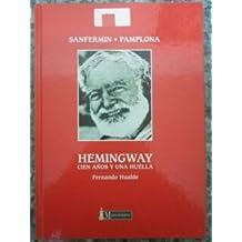 Hemingway : cien años y una huella