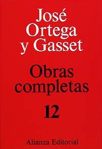 Tomo XII:  Unas lecciones de metafísica. Sobre la razón histórica. Investigaciones psicológicas: 12 (Obras Completas De José Ortega Y Gasset) por José Ortega y Gasset