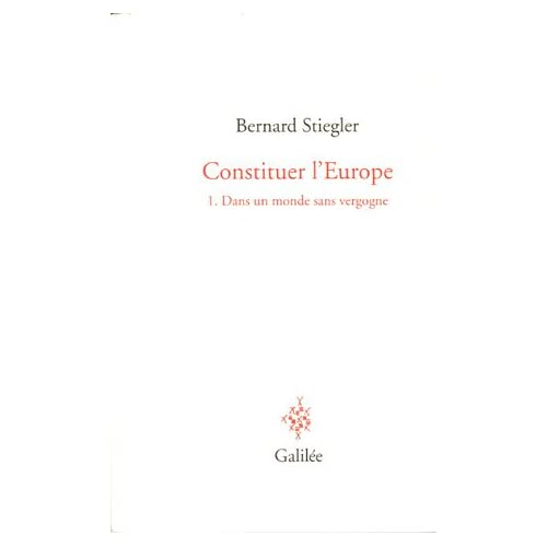 Constituer l'Europe : Tome 1, Dans un monde sans vergogne