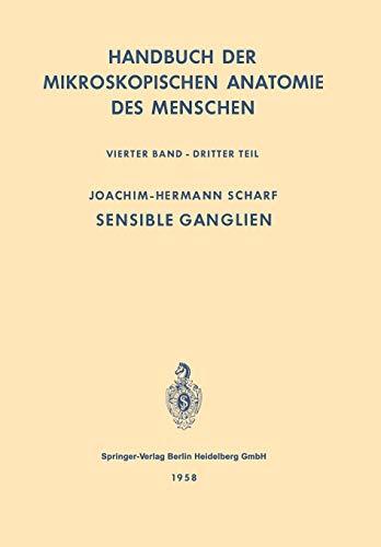 Nervensystem : Sensible Ganglien (Handbuch der mikroskopischen Anatomie des Menschen   Handbook of Mikroscopic Anatomy)