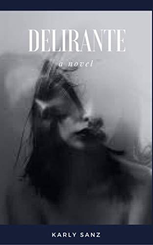 Delirante: Nada es lo que piensas (Spanish Edition) book cover