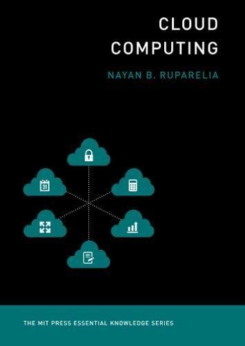 Cloud Computing (The MIT Press Essential Knowledge Series): The MIT Press Essential Knowledge Series par Nayan B. Ruparelia