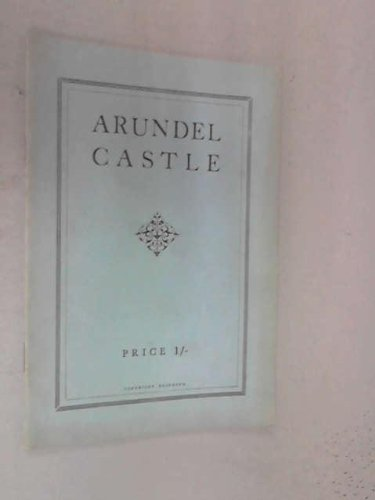 ARUNDEL CASTLE HISTORY AND GUIDE BOOK