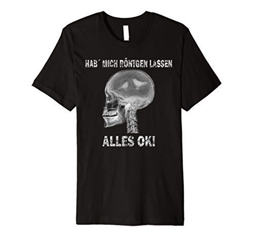 """Lustiges und witziges \""""hab mich röntgen lassen\"""" T-Shirt"""