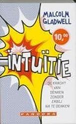 Intuitie: de kracht van denken zonder erbij na te denken