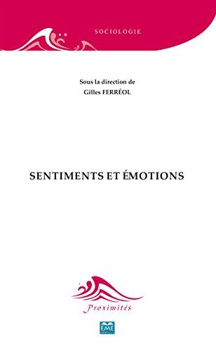 Sentiments et émotions: Essai sur les sciences sociales (Proximités Sociologie)