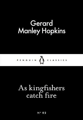 As Kingfishers Catch Fire (Penguin Little Black Classics)
