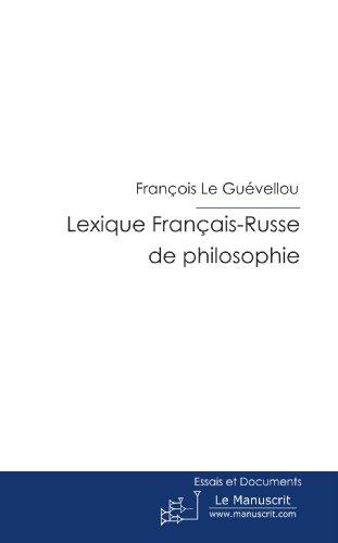 Lexique Français-Russe de philosophie par François Le Guévellou