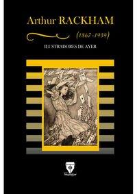 Arthur Rackham (ILUSTRADORES DE AYER) por Arthur Rackham