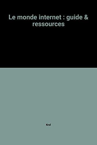 LE MONDE INTERNET. Guide et ressources, 2ème édition 1995 par Ed Krol