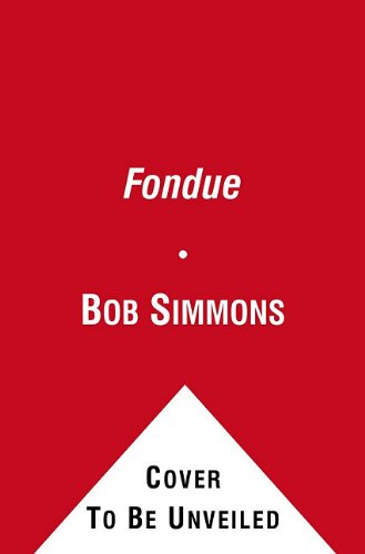 Fondue: Sweet and Savory Recipes for Gathering Around the Table With Friends
