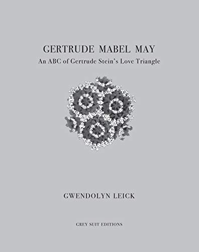 Gertrude, Mabel, May: An ABC of Gertrude Stein's Love Triangle (English Edition)