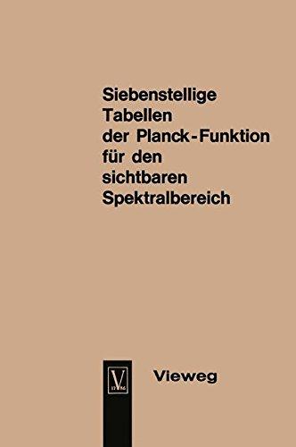 Seven-Figure Tables of the Planck Function for the Visible Spectrum / Siebenstellige Tabellen der Planck-Funktion für den sichtbaren Spektralbereich