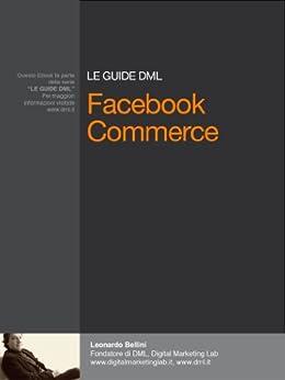 Le Guide di DML: Facebook Commerce (DML Series Vol. 2) di [Bellini, Leonardo]