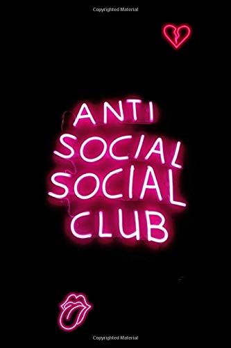 Anti Social Social Club: Neon Sign Aesthetic BLANK COMPOSITION Notebook Tumblr Instagram E-Girl Goth Punk Therapy Notes Log Calming Psychology Anxiety ... Notebook 100 pages, 200 pages Paperback -