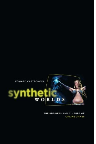 Synthetic Worlds: The Business and Culture of Online Games by Edward Castronova (2006-10-15)