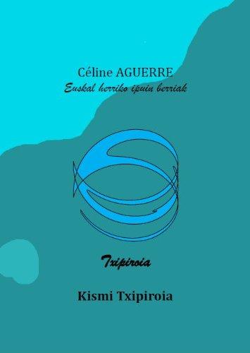 Kismi txipiroia (Basque Edition) por Céline AGUERRE