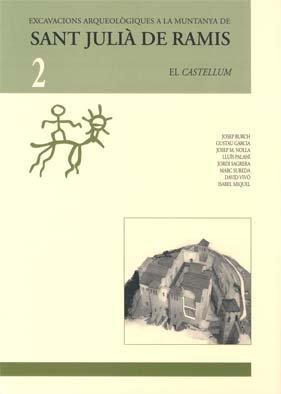 Excavacions arqueològiques de la muntanya de Sant Julià de Ramis (Monografies) por Josep Burch