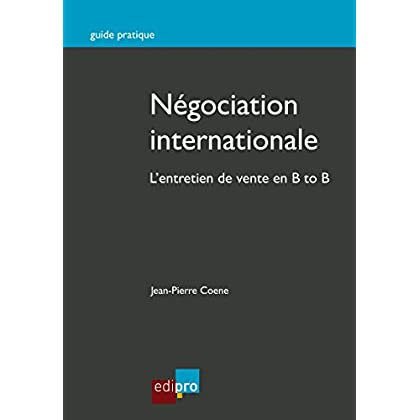 Négociation internationale: L'entretien de vente en B to B (HORS COLLECTION)