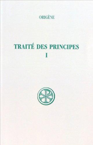 Traité des principes, tome 1 : livres I et II.  introduction, texte critique et traduction par Origene