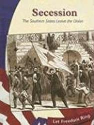 Secession: The Southern States Leave the Union