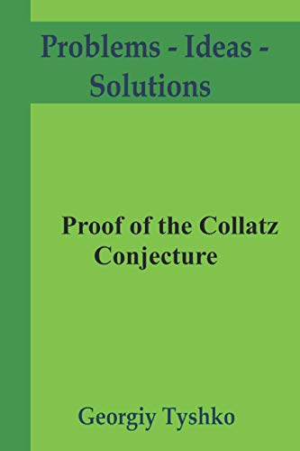 Proof of the Collatz conjecture (Problems - Ideas -  Solutions, Band 6)
