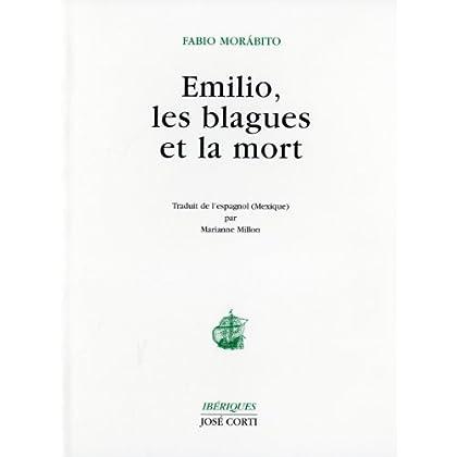 Emilio, les blagues et la mort