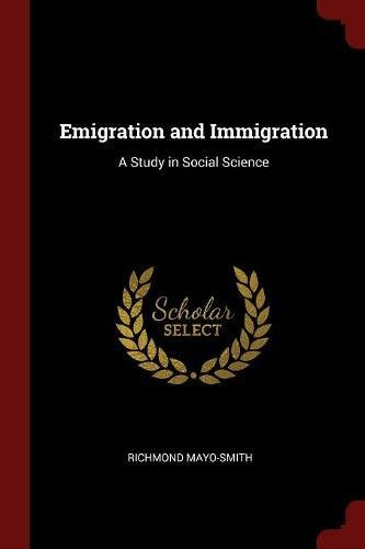 Emigration and Immigration: A Study in Social Science