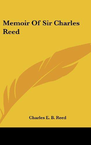 Memoir of Sir Charles Reed