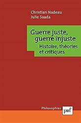 Guerre juste, guerre injuste. Histoire, théories et critiques