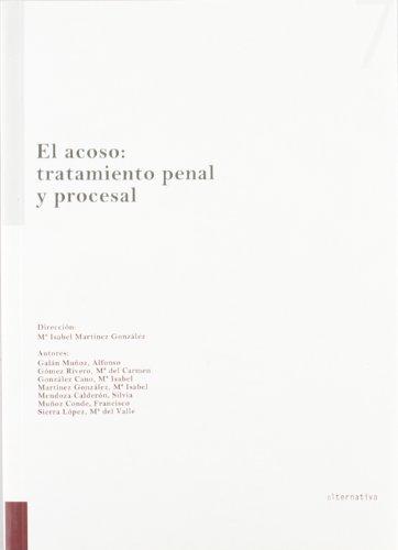 El acoso : tratamiento penal y procesal