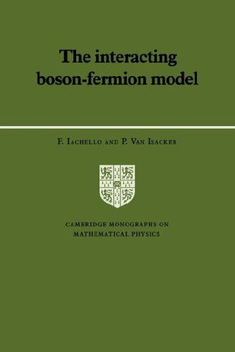 The Interacting Boson-Fermion Model (Cambridge Monographs on Mathematical Physics)