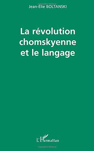 La révolution chomskyenne et le langage par Jean-Élie Boltanski