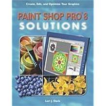 Paint Shop Pro 8 Solutions by Lori J. Davis (2003-05-07)
