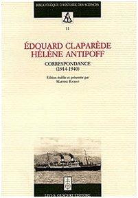 Edouard Claparède, Hélène Antipoff. Correspondance (1914-1940) (Biblioteca di storia della scienza)