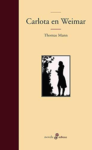Carlota en Weimar (Edhasa Literaria) por Thomas Mann